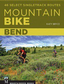 Mountain Bike Bend: 46 Singletrack Routes Book